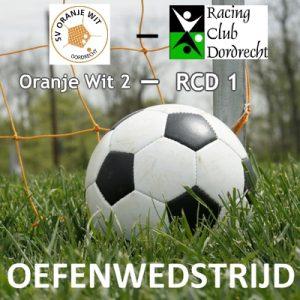 25 augustus Oefenwedstrijd Oranje Wit 2 - RCD 1